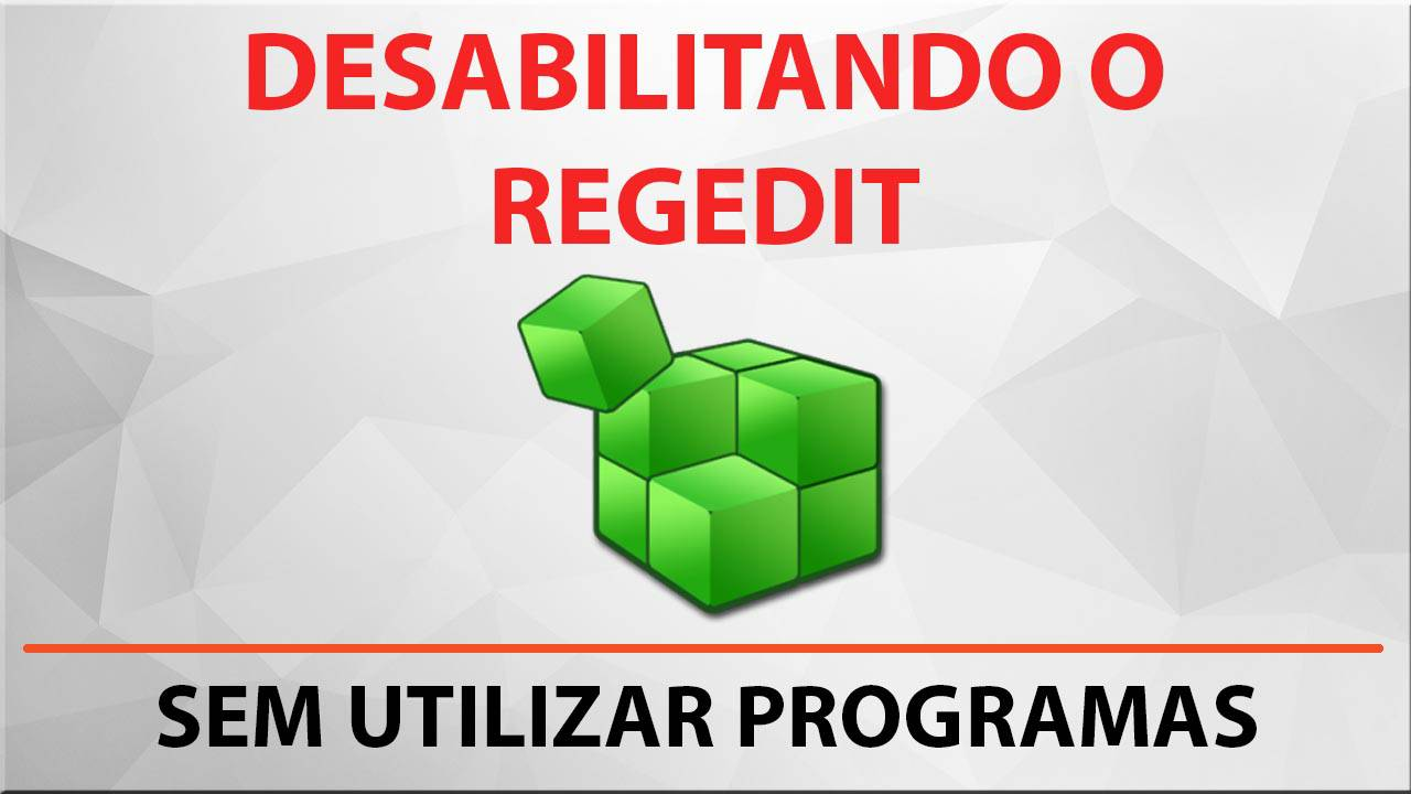 Desabilitando o Regedit do Windows
