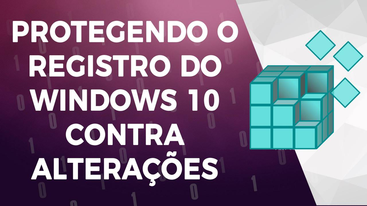 Bloqueando Acesso ao Registro do Windows 10